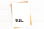 You Did The Thing Card for Cancer Survivor