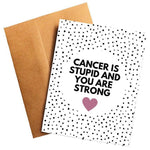 Cancer is Stupid and You Are Strong Get Well Card Better and Co.
