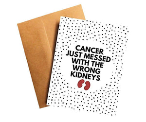 Cancer Messed with the Wrong Kidneys Cancer Funny Get Well Card Better and Co.