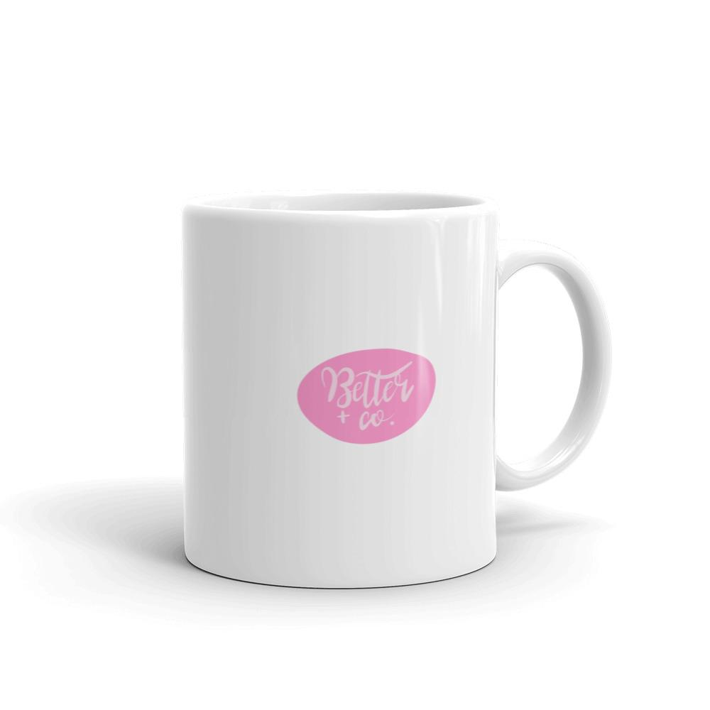 Feel it on the First Breast Cancer Mug Better and Co.