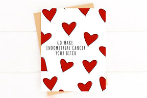 Make Endometrial Cancer Your Bitch Funny Get Well Card