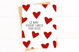 Make Uterine Cancer Your Bitch Funny Get Well Card