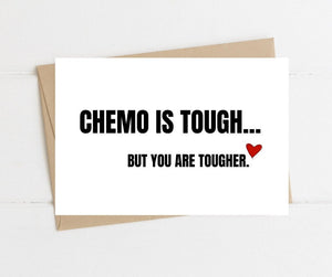 Chemotherapy is Tough But You Are Tougher Get Well Card