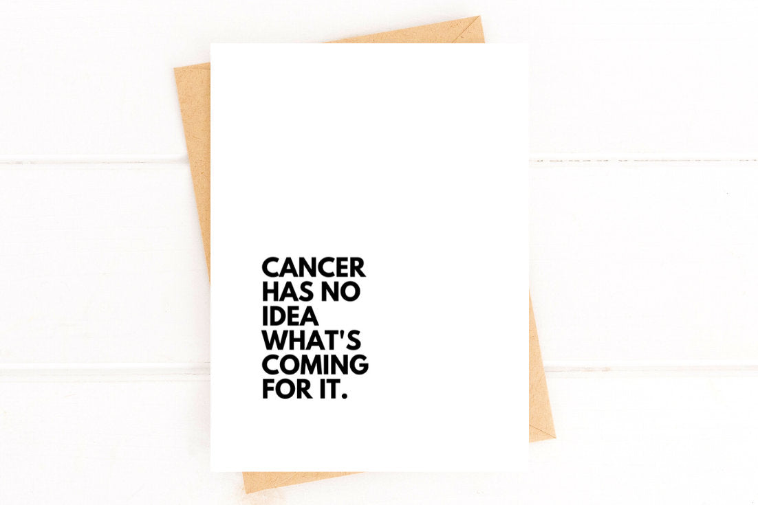 Cancer Has No Idea What's Coming Funny Cancer Card