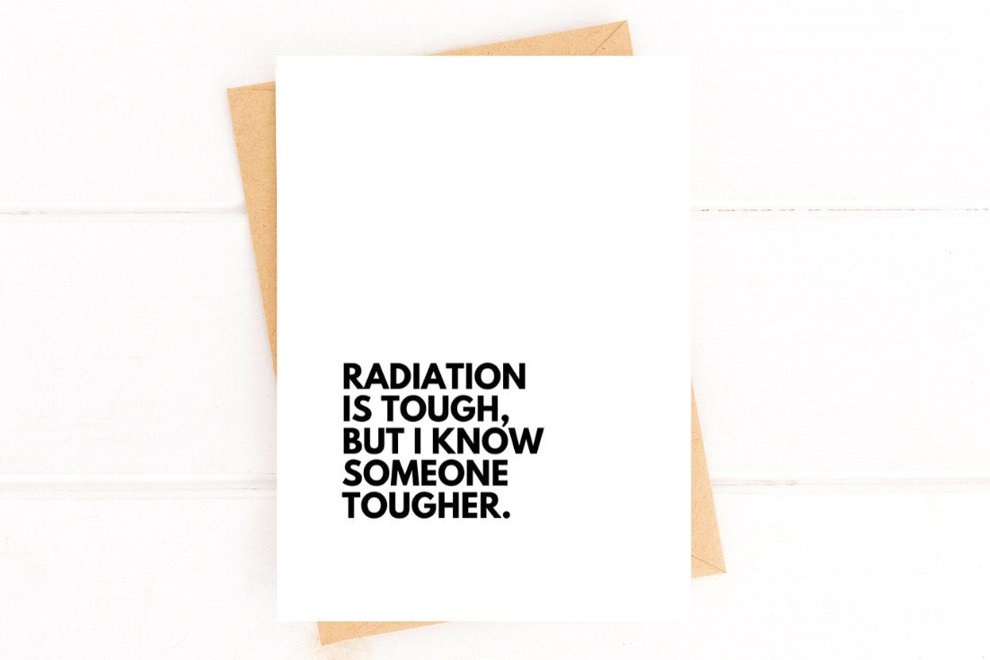Radiation is Tough Cancer Get Well Card