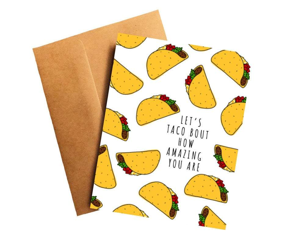 Let's Taco Bout How Amazing You Are Encouragement Card Better and Co.
