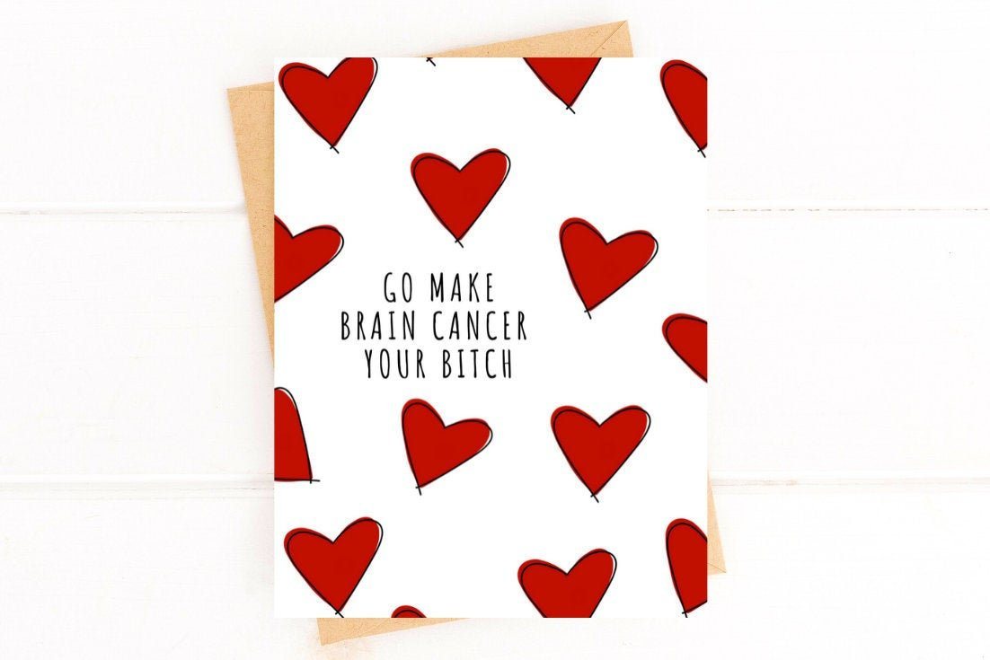 Make Brain Cancer Your Bitch Funny Get Well Card Better and Co.