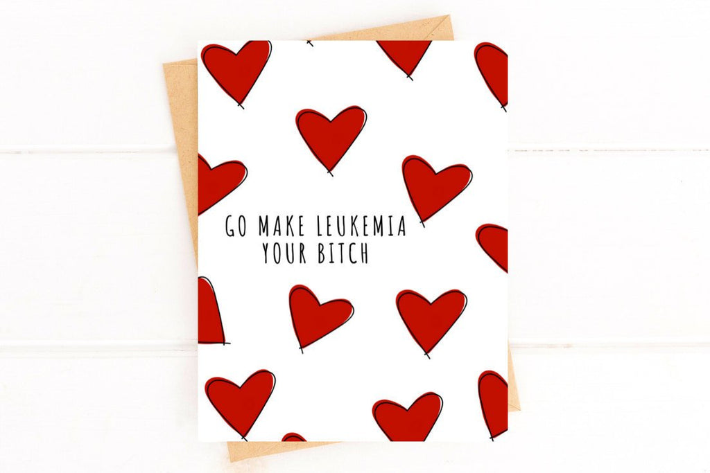 Make Leukemia Your Bitch Funny Get Well Card Better and Co.