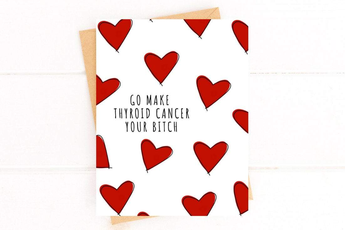 Make Thyroid Cancer Your Bitch Get Well Card Better and Co.
