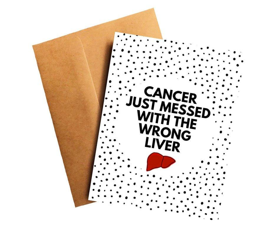 Messed With the Wrong Liver Cancer Get Well Card Better and Co.