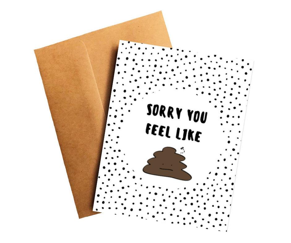 Sorry You Feel Like Poop Get Well Card Better and Co.