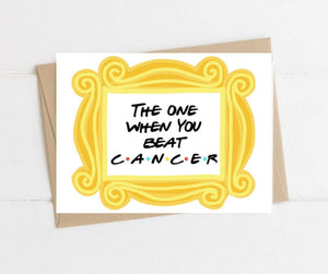 The One When You Beat Cancer Friends Themed Get Well Card Better and Co.