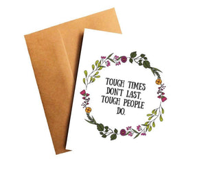 Tough Times Don't Last Encouragement Card Better and Co.