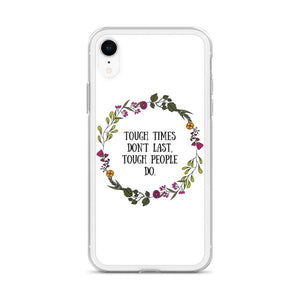 Tough Times Don't Last Phone Case Better and Co.