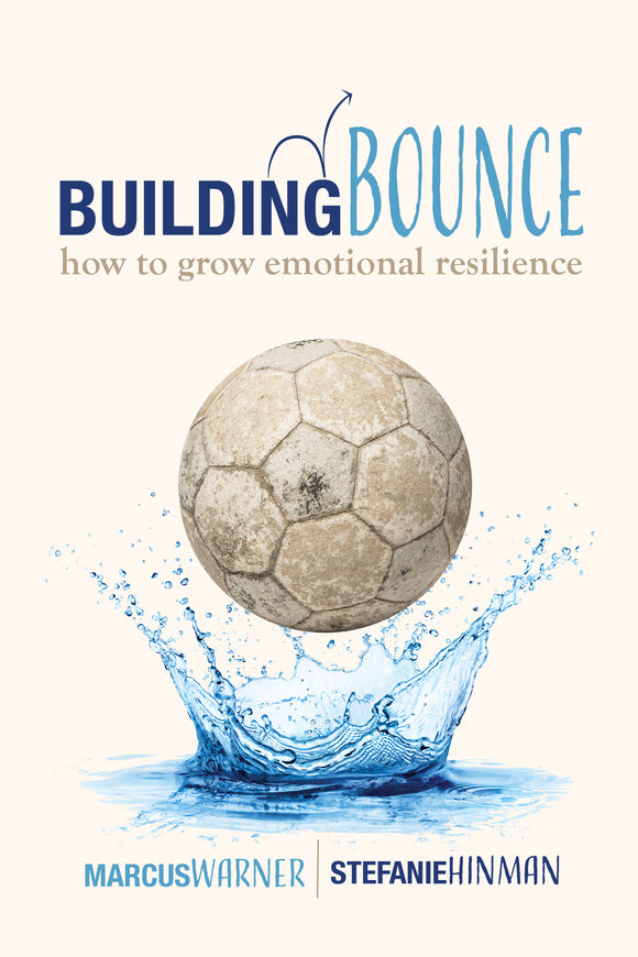 Building Bounce: How to Grow Emotional Resilience