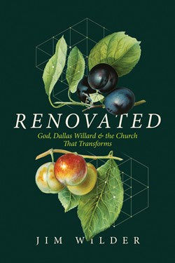 Renovated: God, Dallas Willard, and the Church that Transforms
