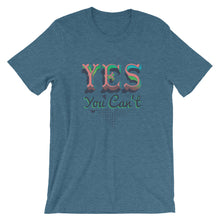 Yes You Can't Funny Short-Sleeve Unisex T-Shirt - T-Shirt Tickles