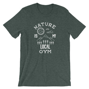 Nature Is My Local Gym Short-Sleeve Unisex T-Shirt - T-Shirt Tickles