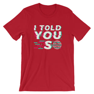 I Told You So Short-Sleeve Unisex T-Shirt - T-Shirt Tickles