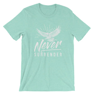 Never Surrender Short-Sleeve Unisex T-Shirt - T-Shirt Tickles