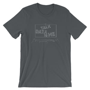 Talk Data To Me Short-Sleeve Unisex T-Shirt - T-Shirt Tickles