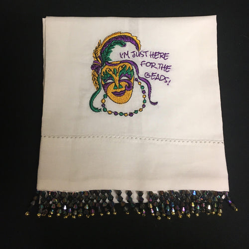 I`M HERE FOR THE BEADS MARDI GRAS TOWEL