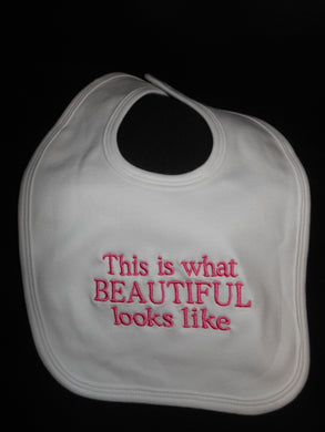 THIS IS WHAT BEAUTIFUL LOOKS LIKE BABY BIB