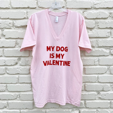 MY DOG IS MY VALENTINE TEE SHIRT