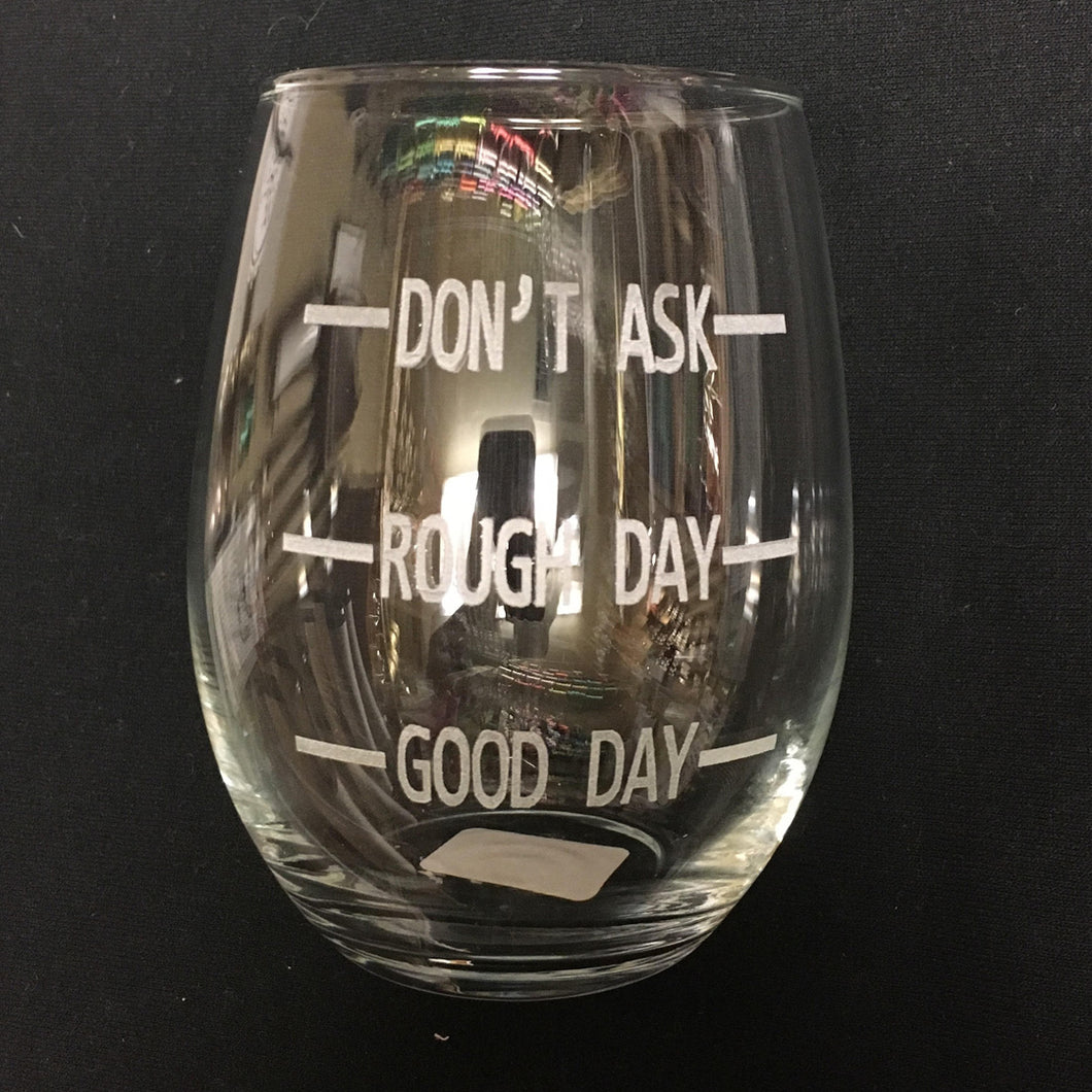 DON`T ASK ENGRAVED STEMLESS WINE GLASS