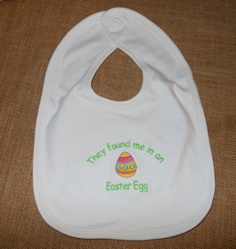 THEY FOUND ME IN AN EASTER EGG BABY BIB