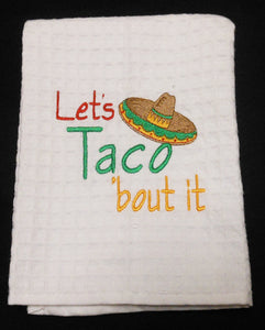 LET`S TACO `BOUT IT HAND TOWEL