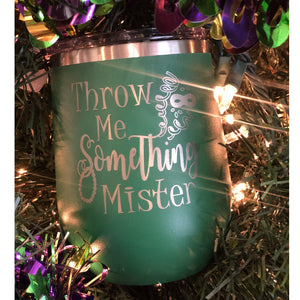 THROW ME SOMETHING MISTER STAINLESS STEMLESS TUMBLER