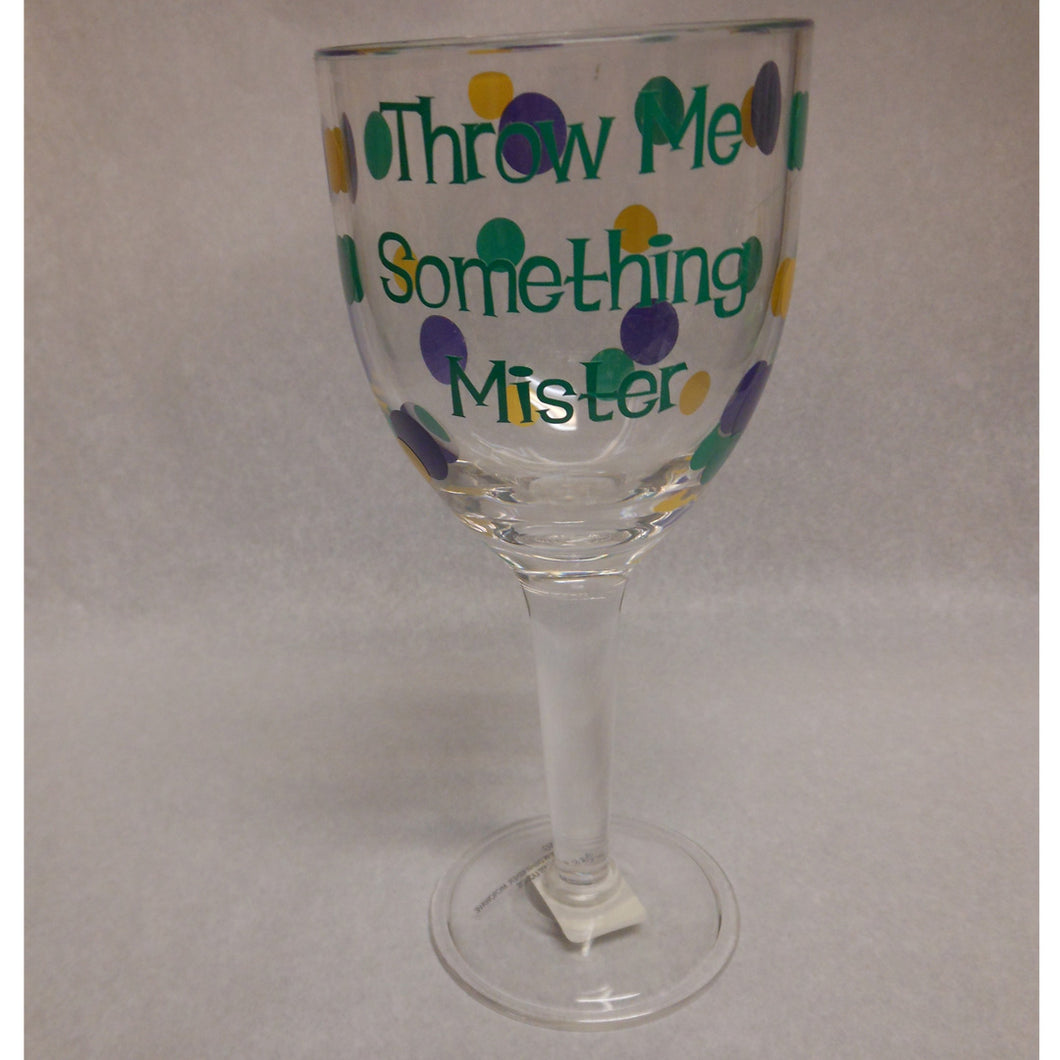THROW ME SOMETHING MISTER ACRYLIC WINE GLASS