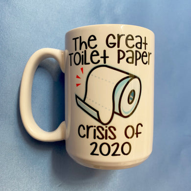 THE GREAT TOILET PAPER CRISIS OF 2020 COFFEE MUG