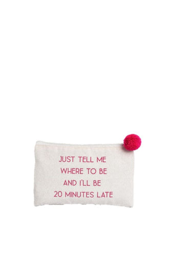 20 MINUTES LATE COSMETIC BAG