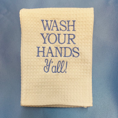 WASH YOUR HANDS YALL HAND TOWEL