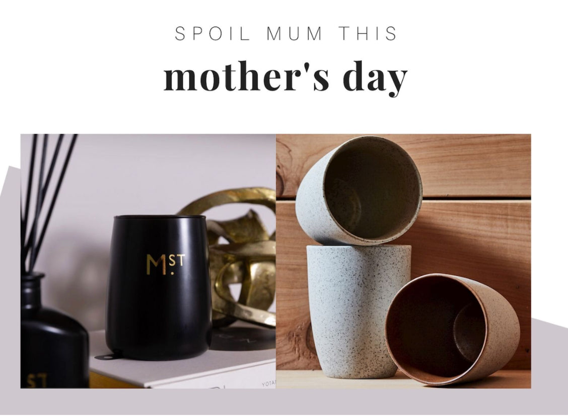Homewares and Candles, Planters and more. Spoil Mum This Mother's Day