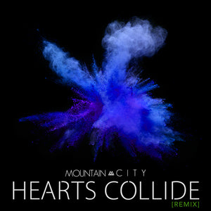 Hearts Collide [REMIX] - Single - Digital Download