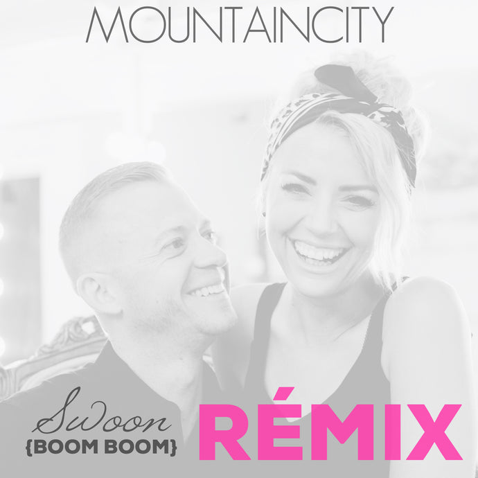 Swoon (Boom Boom) REMIX - Single - Digital Download