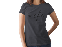 Load image into Gallery viewer, Wife T-Shirt