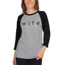 Load image into Gallery viewer, Wife 3/4 Sleeve T-Shirt