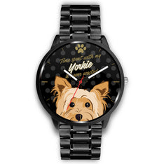 Time spent with my Yorkie is never wasted - Deluxe Watch
