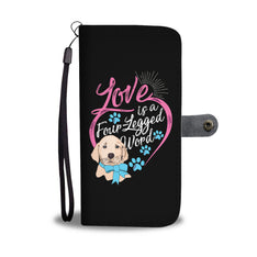 Love is a Four-Legged Word - Wallet Phone Case