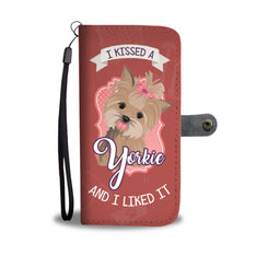 I Kissed a Yorkie and I liked it - Wallet Phone Case
