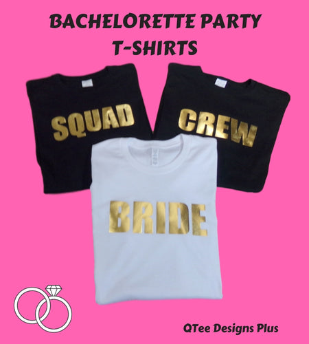 Bachelorette Bride Party T-shirt With Metallic Print Text