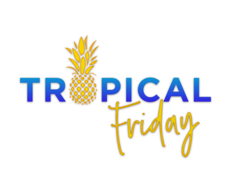 Tropical Friday