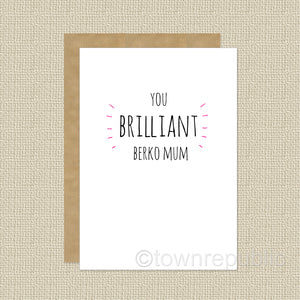 Greetings Card - Brilliant Berko Mum