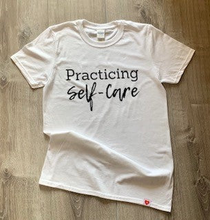Practicing Self-Care T-Shirt - April Etoye