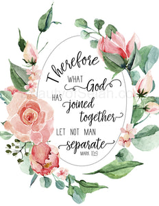 Mark 10:9 Therefore what God has joined together Print