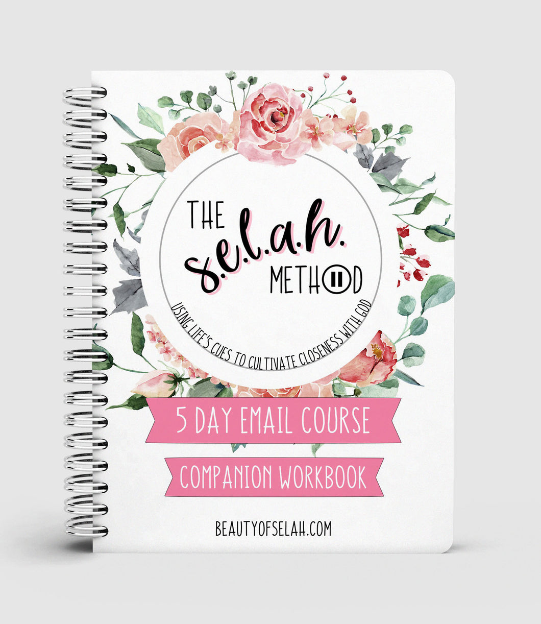 The S.E.L.A.H. Method Email Course PRINTABLE Companion Workbook